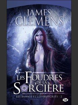 Les Bannis et les Proscrits - 2 : Les Foudres de la Sor'cière, James Clemens___★★★★★