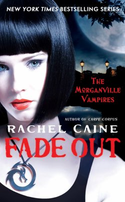 Fade Out (the Morganville Vampires 7), Rachel Caine___★★★★★ Tome 1, tome 2, tome 3, tome 4, tome 5, tome 6, tome 7, tome 8