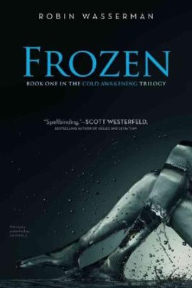 Skinned, tome 1 de Robin Wasserman___★★★★★ Cold Awakening, book 1 : Frozen