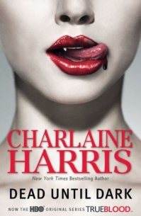 Dead Until Dark, Charlaine Harris (True Blood)___★★★★★
