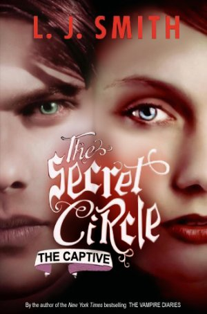 The Secret Circle (le Cercle Secret) tome 2 : The Captive, L.J. Smith___★★★★★