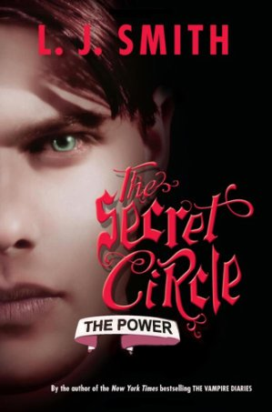 ♥ __The Secret Circle (le Cercle Secret) tome 3 : The Power, L.J. Smith___★★★★★