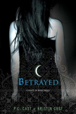 House of Night 2 : Betrayed / Maison de la Nuit 2 : Trahie, PC et Kristin Cast___★★★★★ Tome 1, tome 2, tome 3