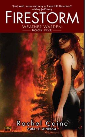 Weather Warden 5 : Firestorm, Rachel Caine___★★★★★ Tome 1, tome 2, tome 3, tome 4, tome 5, tome 6