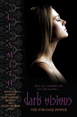 Dark Visions tome 1 : The Strange Power, L. J. Smith ___★★★★★