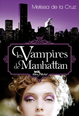 Les Vampires de Manhattan, Melissa de la Cruz ___★★★★★