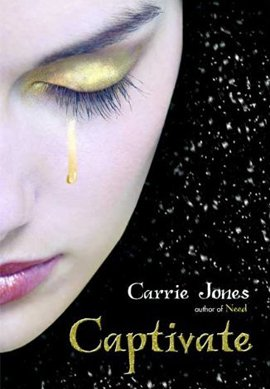 Captivate (Captive), Carrie Jones ___★★★★★ Tome 1, tome 2