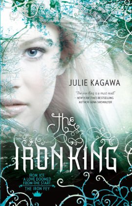 The Iron King, Julie Kagawa ___★★★★★ Tome 1, novella 1.5, tome 2