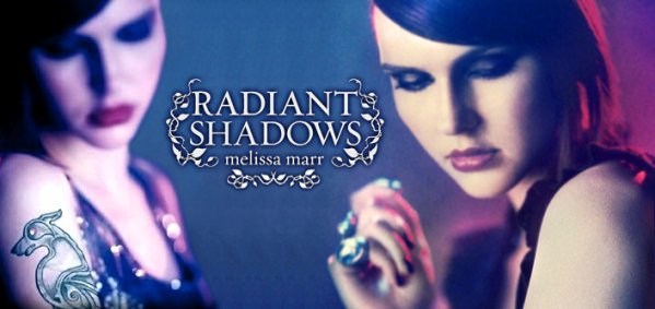 Radiant Shadows, Melissa Marr ___★★★★★ Tome 1, tome 2, tome 3, tome 4
