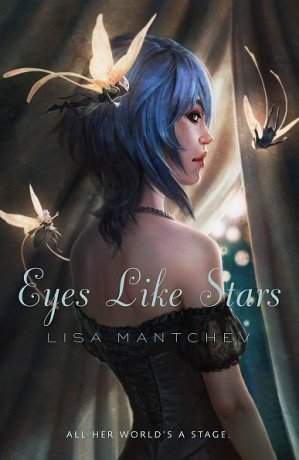 ♥ __Théâtre Illuminata : Eyes Like Stars, Lisa Mantchev ___★★★★★