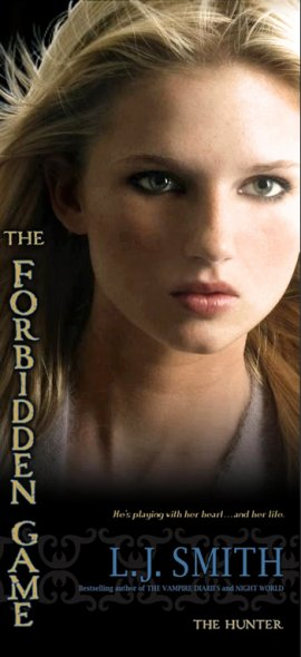 The Forbidden Game 1 : The Hunter, L. J. Smith ___★★★★★