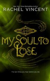 Soul Screamers 1: My Soul to Take, Rachel Vincent Les Voleurs d'Âme 1 : De Toute mon Âme ___★★★★★tome 1, tome 2, tome 3