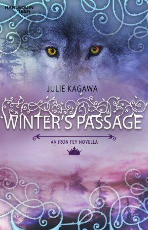 An Iron Fey Novella : Winter's Passage, Julie Kagawa Tome 1, novella 1.5, tome 2