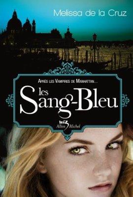 Les Sang-Bleu, Melissa de la Cruz ___★★★★★