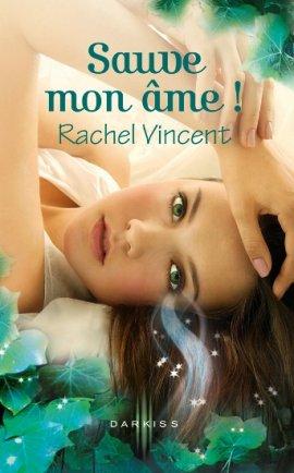 Soul Screamers 3 : My Soul to Keep, Rachel Vincent  Les Voleurs d'âmes 3 : Sauve mon âme ! ___★★★★★ tome 1, tome 2, tome 3