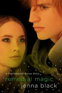 Faeriewalker : Remedial Magic de Jenna Black