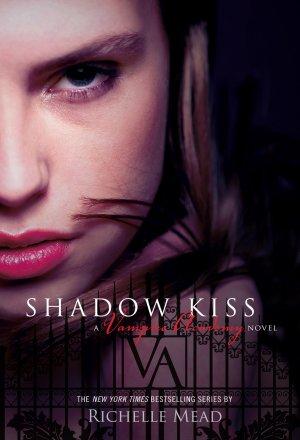 Vampire Academy 3 : Shadow Kiss (Baiser de l'Ombre), Richelle Mead ___★★★★★