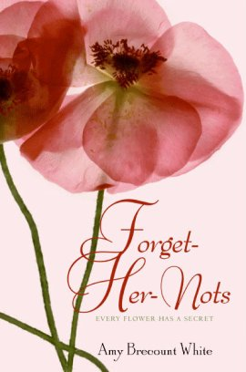 Forget-Her-Nots de Amy Brecount White ___★★★★★