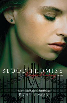 Vampire Academy 4 : Blood Promise / Promesse de Sang, Richelle Mead ___★★★★★