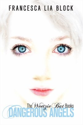 Weetzie Bat book 4 : Missing Angel Juan de Francesca Lia Block