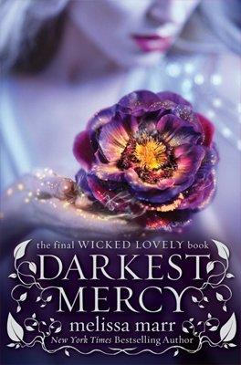 Wicked Lovely 5 : Darkest Mercy de Melissa Marr ___★★★★★