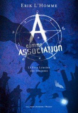 A comme Association 1 : La pâle lumière des ténèbres de Erik L'Homme ___★★★★★