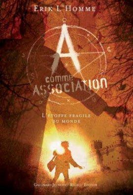 A comme Association 3 : L'étoffe fragile du monde de Erik L'Homme ___★★★★★