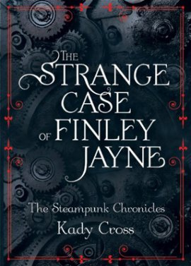 Préquelle aux Steampunk Chronicles : The Strange Case of Finley Jayne de Kady Cross ___★★★★★
