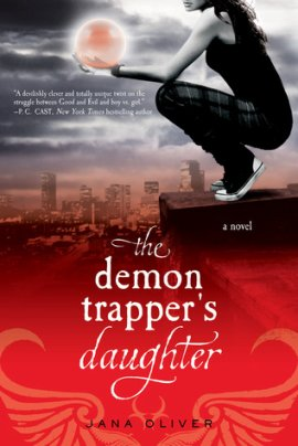 The Demon Trappers 1 : Forsaken / the Demon Trapper's Daughter  Devil City de Jana Oliver __★★★★★