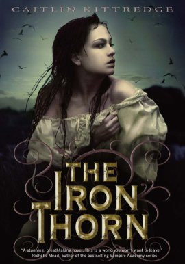 The Iron Codex 1 : The Iron Thorn de Caitlin Kittredge __★★★★★