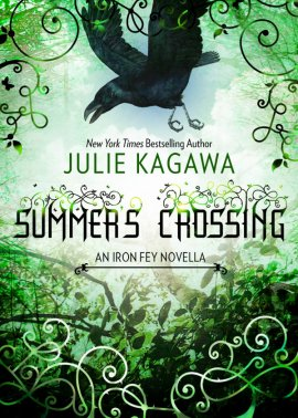 The Iron Fey, novella 3,5 : Summer's Crossing de Julie Kagawa (les Royaumes invisibles) __★★★★★