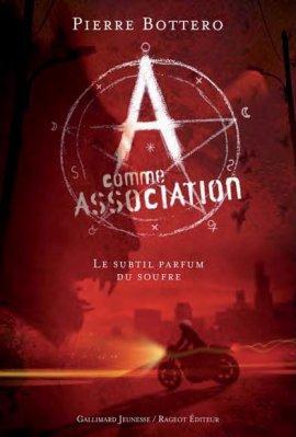 A comme Association 4 : Le subtil parfum du soufre de Pierre Bottéro __★★★★★