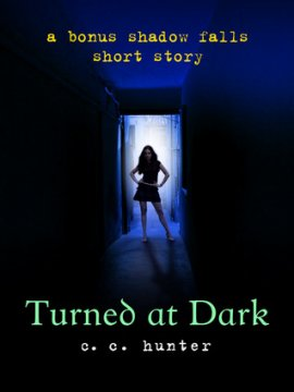 Shadow Falls / Nés à minuit préquelle : Turned at Dark, C.C. Hunter  __★★★★★