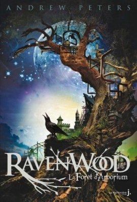 Ravenwood, tome 1 : La cité d'Arborium de Andrew Peters __★★★★★