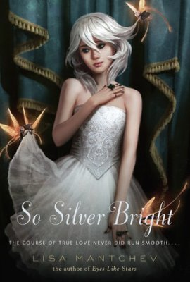 ♥ __Théâtre Illuminata, tome 3 : So Silver Bright de Lisa Mantchev  __★★★★★
