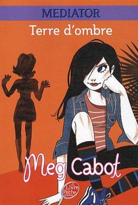 Mediator, tome 1 : Terre d'ombre de Meg Cabot  __★★★★★