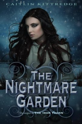 The Iron Codex, tome 2 : The Nightmare Garden de Caitlin Kittredge  __★★★★★
