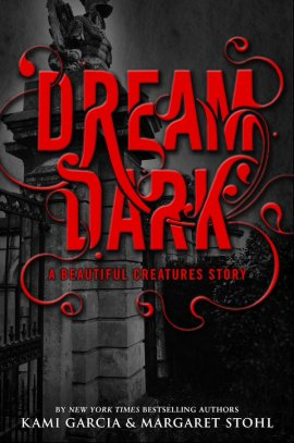 The Caster Chronicles, novella 2,5 : Dream Dark __★★★★★ de Kami Garcia et Margaret Stohl