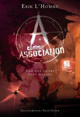 A comme Association, tome 7 : Car nos coeurs sont hantés de Erik L'Homme __★★★★★