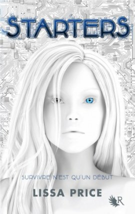 Starters, tome 1 de Lissa Price __★★★★★