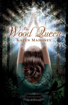 The Iron Witch, tome 2 : The Wood Queen de Karen Mahoney __★★★★★