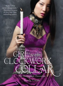Steampunk Chronicles, tome 2 : The Girl in the Clockwork Collar de Kady Cross __★★★★★