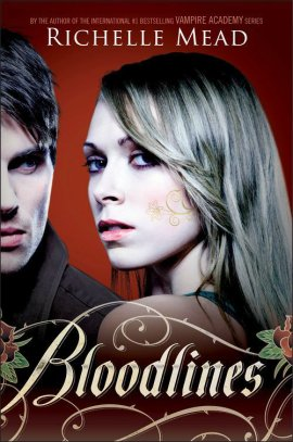 Bloodlines, tome 1 de Richelle Mead __★★★★★