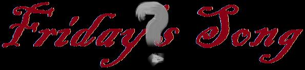 SONDAGE : Quel groupe ou chanteur souhaiteriez-vous voir en Friday's Song (vendredi 24 avril) ?