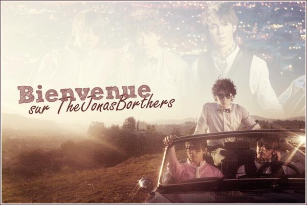 L'actualité des talentueux Jonas Brothers n'aura plus aucun secret pour toi !