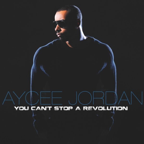 You Can't  Stop a Revolution / Aycee Jordan - Wanna F##k Tonight (Feat Kaysh (2012)