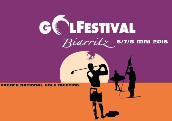 GOLFESTIVAL BIARRITZ. SAMEDI 7 MAI 2016 RENCONTRE AU C.E.INTERNATIONAL D'ILBARRITZ