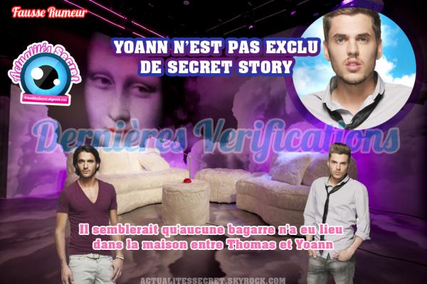Dernières Vérifications. YOANN est toujours dans Secret Story - Les Preuves - La Vérité sur la rumeur de l'exclusion de Yoann