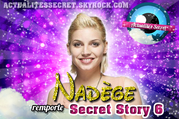 Nadège Remporte Secret Story 6