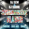 DJ SOUHIL / DJ SEM _ FEAT MOKOBE CHEB AKIL _ SHAKE - INTERNATIONAL FLAVOR